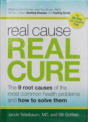 Real Cause  Real Cure  The 9 Root Causes Of The Mo