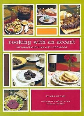 Cooking with an Accent: An Immigration Lawyer's Cookbook - Paperback - VERY GOOD