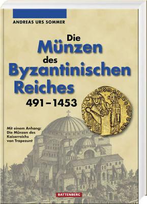 Andreas Urs Sommer: Die Münzen des Byzantinischen Reiches 491 - 1453; 1. (aktuel