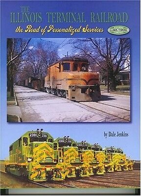 ILLINOIS TERMINAL RAILROAD: Illinois Traction System -- (Out of Print NEW BOOK)