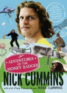 The Adventures Of The Honey Badger By Nick Cummins.