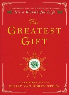 The Greatest Gift: A Christmas Tale by Philip Van Doren Stern:
