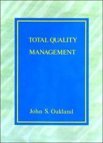 Total Quality Management,John S. Oakland