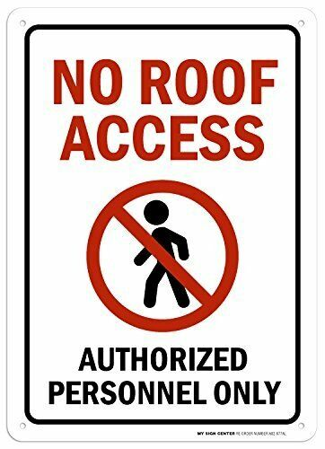 """No Roof Access Authorized Personnel Only Sign - 10""""x14"""" - .040 Rust Free..."""