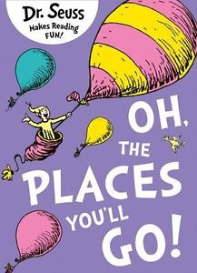 Oh, The Places You'll Go (Dr. Seuss) Paperback