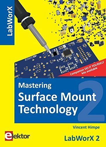 Mastering Surface Mount Technology: LabWorX 2 Book The Fast Free Shipping
