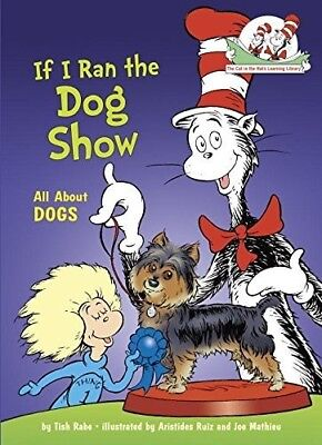 If I Ran the Dog Show: All About Dogs (Dr. Seuss, Cat in the Hat) [New Book] H