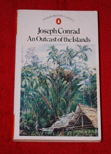 An Outcast of the Islands (Modern Classics),Joseph Conrad