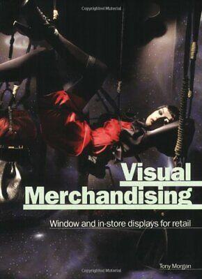 Visual Merchandising: Window and Indoor Displays fo... by Morgan, Tony Paperback