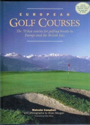 European Golf Courses; The 70 Best Courses for Golfing Breaks in Europe and