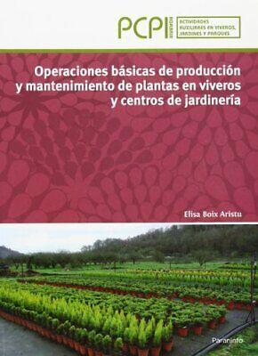 Operaciones básicas de producción y mantenimiento de plantas en viveros y centr