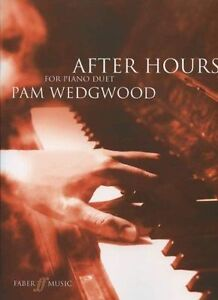 After Hours: for Piano Duet by Faber Music Ltd (Paperback) NEW Pam Wedgwood