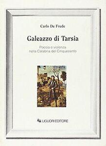 De Frede Galeazzo di Tarsia. Poesia e violenza nella Calabria del Cinquecento - Italia - L'oggetto può essere restituito - Italia