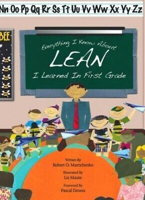 Everything I Know About Lean I Learned In First Gr By Robert O. Martichenko The - $17.49