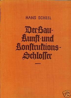 Hans Scheel-Der Bau-Kunst-und Konstruktions-Schlosser-