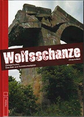 Focken Führerhauptquartier Wolfsschanze Ostpreußen Bild und Textdokumentation