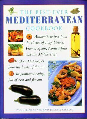 The Best Ever Mediterranean Cookbook by Farrow, Joanna 1840811226 The Fast (The Best Mediterranean Cookbook)