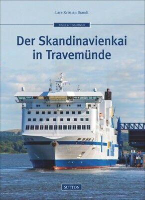 Der Skandinavienkai in Travemünde Schifffahrt Geschichte Bildband Bilder Buch AK