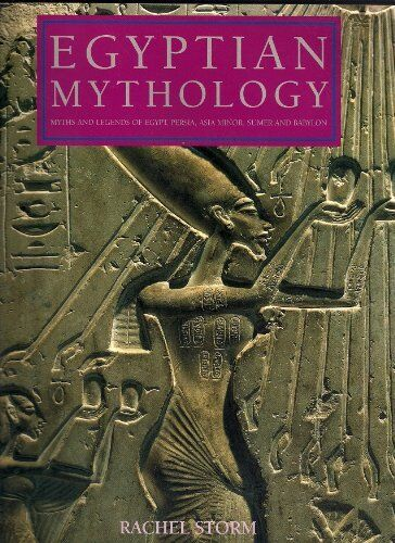 Egyptian Mythology: Myths And Legends Of Egypt, Persia, Asia Minor, Sumer & Ba,
