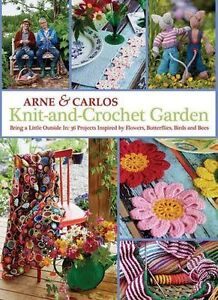 Knit-and-Crochet Garden: Bring a Little Outside in: 36 Projects Inspired by Flow