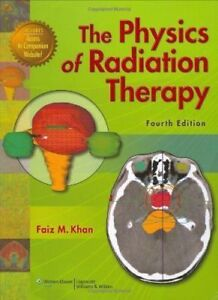 The Physics of Radiation Therapy (4th Edition) - Like New