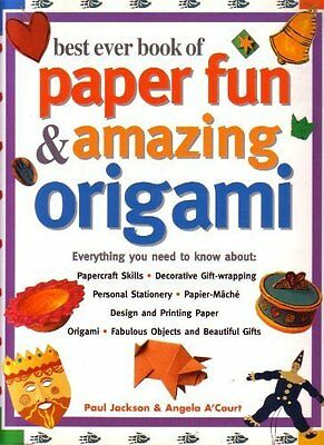 Best Ever Book of Paper Fun & Amazing Origami,Paul Jackson, Angela A'Court