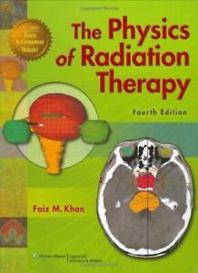 The Physics of Radiation Therapy (4th Edition) -Like New