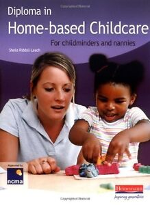 Diploma in Home-based Childcare: For Childminders and Nannies By Sheila Riddall
