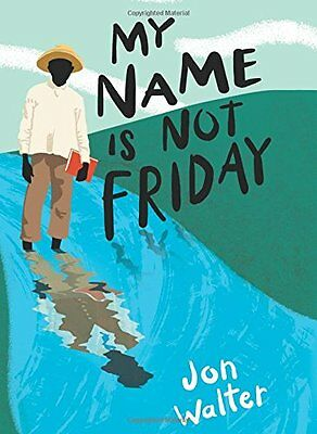 My Name Is Not Friday By Jon Walter