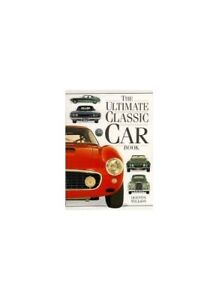 Ultimate Classic Car Book Hb (The Ultimate) by Willson, Quentin & David Hardback