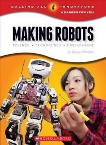 Making Robots: Science, Technology, and Engineering by Otfinoski, 9780531218679