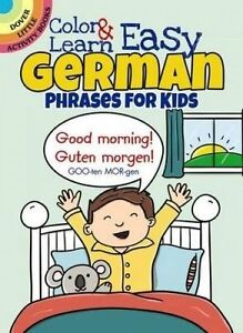 NEW Color & Learn Easy German Phrases for Kids (Dover Little Activity Books)