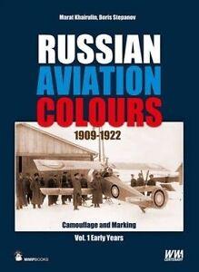 Russian Aviation Colours 1909-1922: Vol 1, Marat Khairulin