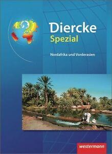 Diercke-Spezial-Nordafrika-Vorderasien-von-Stefan-Zimmermann-Thilo-Girndt
