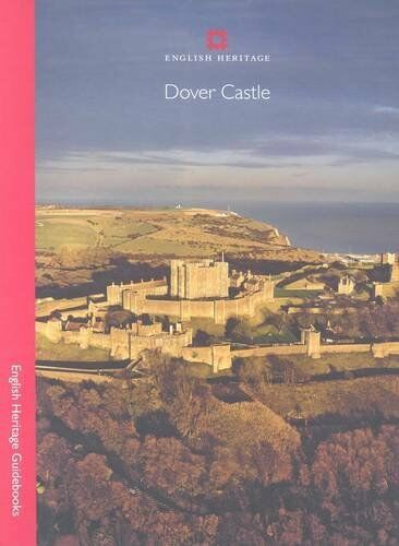 Dover Castle (English Heritage Red Guides),Steven Brindle