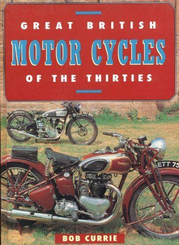 GT British M'Cycles of the 30'S,Bob Currie