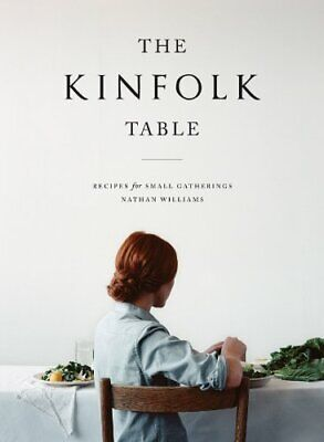 Kinfolk Table, The: Recipes for Small Gatherings by Nathan Williams Book The