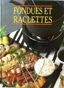 Livre de cuisiine : Fondues et raclettes