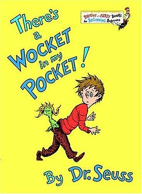 Theres a Wocket in My Pocket (Bright & Early Books(R)) by Dr. Seuss