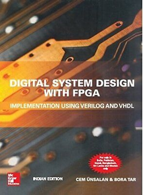 Digital System Design With Fpga Implementation Using Verilog And Vhdl By Cem Uns