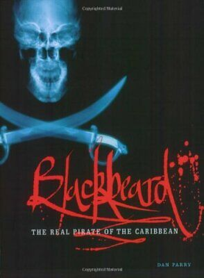Blackbeard : The Real Pirate of the Caribbean by Parry,