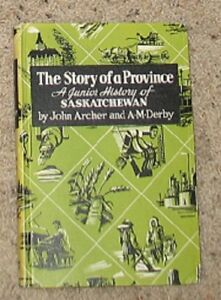 The Story of a Province - A Junior History of Saskatchewan