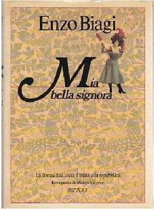 MIA-BELLA-SIGNORA-la-donna-dall-unita-d-Italia-alla-repubblica-di-Enzo-Biagi