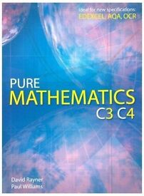 Pure Mathematics C3 and C4 Textbook By David Rayner & Paul Williams. EXCELLENT CONDITION! Maths Book