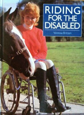 RIDING FOR THE DISABLED by Britton, Vanessa Paperback Book The Cheap Fast Free