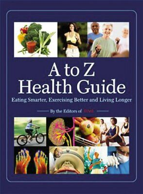 Time  A to Z Health Guide  Eating Smarter  Exercising Better and
