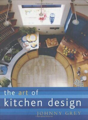The Art of Kitchen Design by Grey, Johnny Paperback Book The Fast Free Shipping