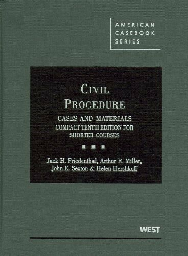Civil Procedure Cases And Materials Compact Edition By Jack H Friedenthal