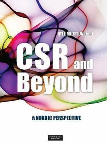 CSR & Beyond A Nordic Perspective by Atle Midttun 9788202412159