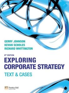 Exploring Corporate Strategy: Text and Cases By Gerry Johnson,  .9780273711926